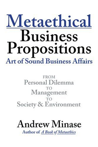 Metaethical Business Propositions: Art of Sound Business Affairs