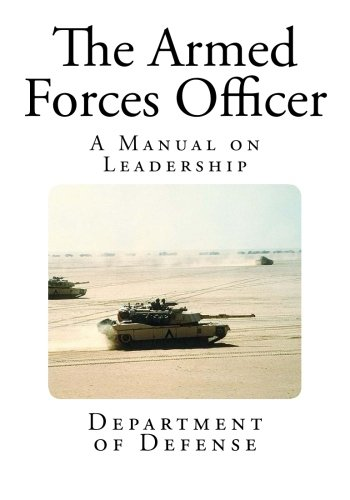 The Armed Forces Officer: A Manual on Leadership (Military Leadership)
