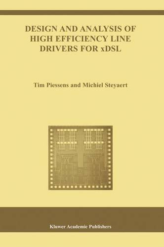 Design and Analysis of High Efficiency Line Drivers for xDSL (The Springer International Series in Engineering and Compu