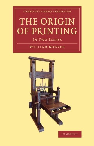 The Origin of Printing (Cambridge Library Collection - History of Printing, Publishing and Libraries)