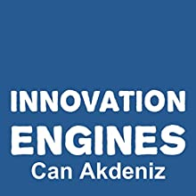 Innovation Engines: Case Studies of the Most Innovative Companies (       UNABRIDGED) by Can Akdeniz Narrated by Andrea Erickson