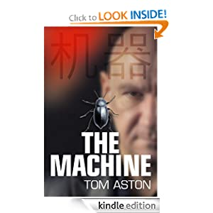 Kindle Daily Deal: The Machine (An Ethan Stone Thriller), by Tom Aston. Publisher: Pigeon Park Press (June 14, 2012)