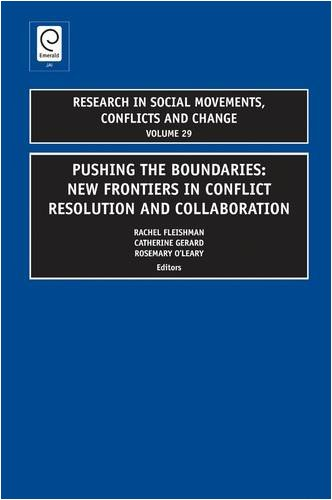 Pushing the Boundaries: New Frontiers in Conflict Resolution and Collaboration (Research in Social Movements, Conflicts