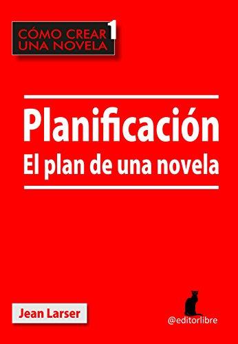 Cómo crear una novela. Planificación