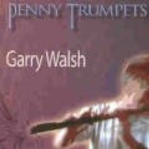 GARRY WALSH : PENNY TRUMPETS
