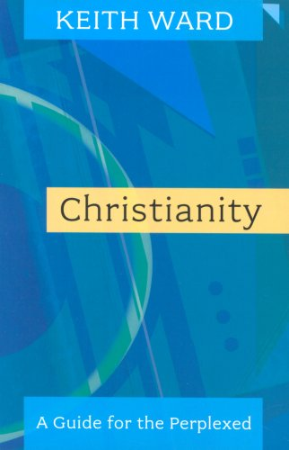Christianity: A Guide for the Perplexed, KEITH WARD