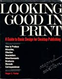 Looking Good in Print: A Guide to Basic Design for Desktop Publishing, Second Edition (0940087324) by Roger C. Parker