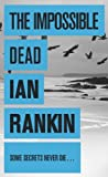 The Impossible Dead Ian Rankin