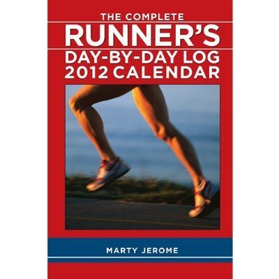 The Complete Runner's Day-By-Day Log Calendar 2012 by Marty Jerome