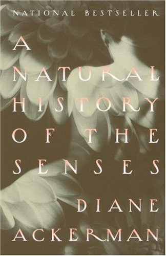 A Natural History of the Senses (Vintage), DIANE ACKERMAN