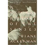 A Natural History of the Senses ~ Diane Ackerman