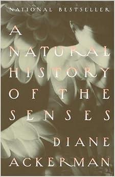 Diane Ackerman A Natural History Of The Senses