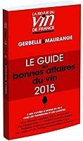 Le guide des bonnes affaires du vin 2015 (rouge)