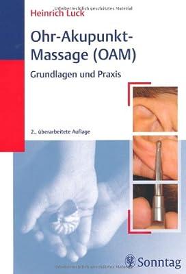 Ohr-Akupunkt-Massage (OAM): Grundlagen und Praxis