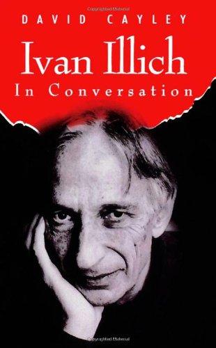 Ivan Illich in Conversation (In Converzation)