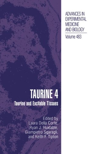 Taurine 4: Taurine And Excitable Tissues (Advances In Experimental Medicine And Biology)