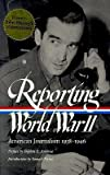 img - for [(Reporting World War II: American Journalism 1938-1946)] [Author: Samual Hynes] published on (May, 2001) book / textbook / text book