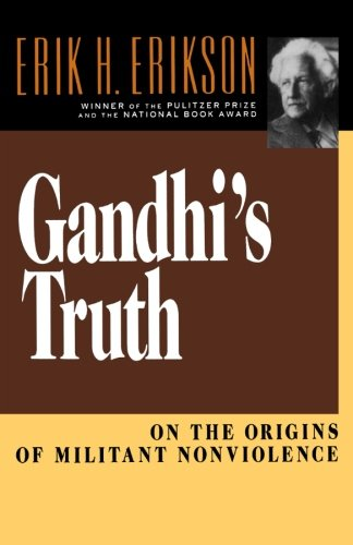 Gandhi's Truth: On the Origins of Militant Nonviolence: Erik H. Erikson: 9780393310344: Amazon.com: Books