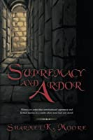 Supremacy and Ardor