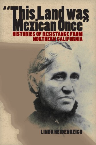 This Land Was Mexican Once: Histories of Resistance from...