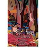 img - for Chip Off the Old Block: And Other Poetic Stories of Sex & Scholarship (Paperback) - Common book / textbook / text book