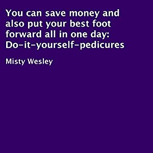 You Can Save Money and Also Put Your Best Foot Forward All in One Day Audiobook