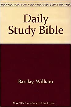 The Daily Study Bible Commentary By William Barclay - YouTube