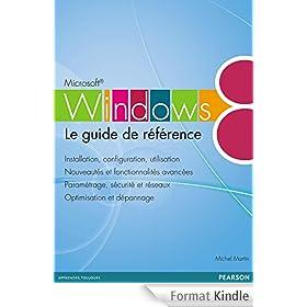 Windows 8: Le guide de r�f�rence