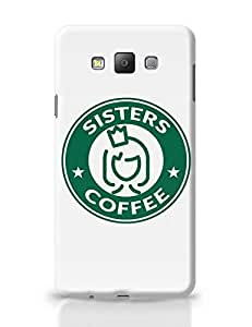 PosterGuy Samsung Galaxy A7 Case Cover - Sisters Coffee Starbucks Parody | Designed by: Pooja Bindal