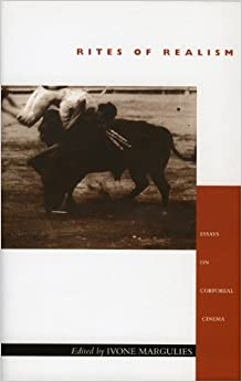 rites of realism essays on corporeal cinema Rites of realism shifts the discussion of cinematic realism away from the usual focus on verisimilitude and faithfulness of record toward a notion of performative realism, a realism that does not simply represent a given reality but enacts actual social tensions these essays by a range of film.