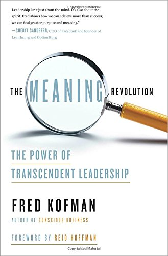 The Meaning Revolution: The Power of Transcendent Leadership [Kofman, Fred] (Tapa Dura)