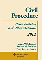Civil Procedure: Rules Statutes & Other Materials 2012 Supplement