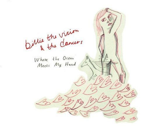 Billie The Vision and the Dancers - Where the Ocean Meets My Hand - Zortam Music