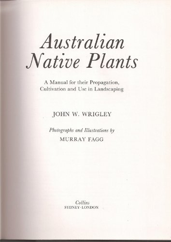 Australian Native Plants: A Manual for their Propagation, Cultivation and Use in Landscaping. PDF