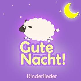 Gute Nacht (Schlaflieder, Babylieder Und Kinder Lieder Zum Mitsingen Und Einschlafen Als Kindermusik Auf Dem Klavier Und Piano)
