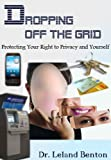 Dropping Off The Grid - Protecting The Best to Privacy plus Yourself (Parenting plus Families)