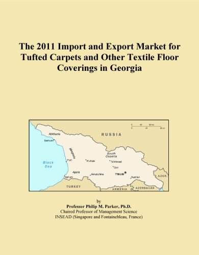 The 2011 Import and Export Market for Tufted Carpets and Other Textile Floor Coverings in Georgia