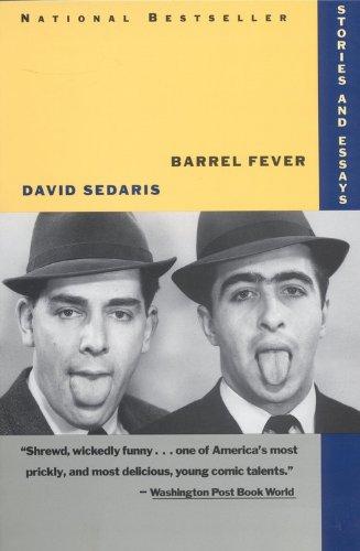 Barrel Fever  Stories and Essays, David Sedaris