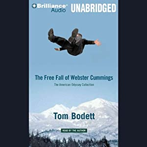 The Free Fall of Webster Cummings: The American Odyssey Collection | [Tom Bodett]