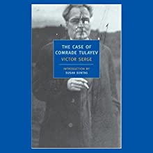 The Case of Comrade Tulayev Audiobook by Victor Serge Narrated by Gregory Linington