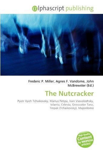 The Nutcracker : Pyotr Ilyich Tchaikovsky, Marius Petipa, Ivan Vsevolozhsky, Iolanta, Celesta, Grossvater Tanz, Trepak (Tchaikovsky), Majordomo - LIBRO