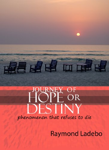 JOURNEY OF HOPE OR DESTINY -Phenomenon that refuses to die