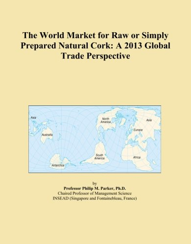 the-world-market-for-raw-or-simply-prepared-natural-cork-a-2013-global-trade-perspective