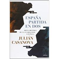 España partida en dos: Breve histtoria de la guerra civil española (Contrastes)