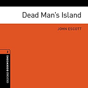 Dead Man's Island: Oxford Bookworms Library | [John Escott]