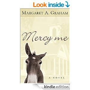 Mercy Me (Esmeralda Trilogy Book #1): A Novel