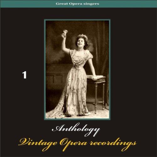 Great Opera Singers - Anthology of Vintage Opera Recordings, Volume 1