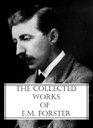 E. M. Forster - The Collected Works of E.M. Forster