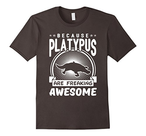 Men's Because Platypus Are Freaking Awesome Funny Platypus Shirt 3XL Asphalt