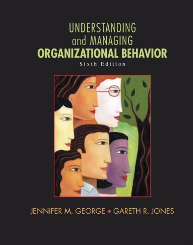 Understanding and Managing Organizational Behavior (6th...